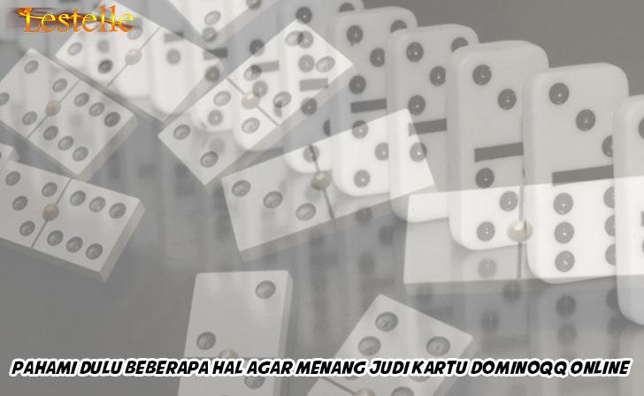 Dominoqq Online Pahami Dulu Beberapa Hal - LestelleHouse