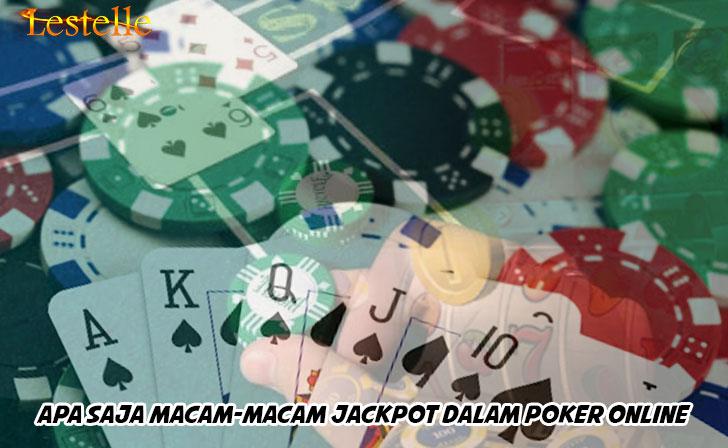Poker Online - Apa Saja Macam-Macam Jackpot - LestelleHouse